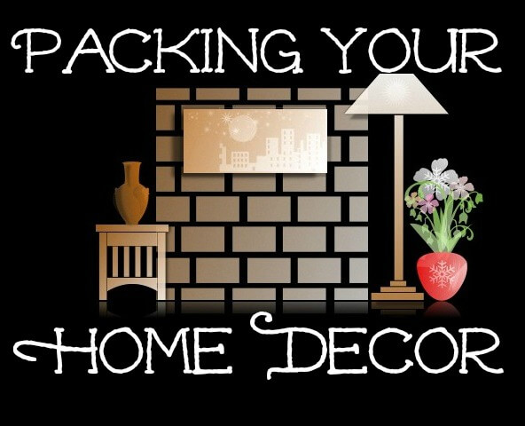 Packing Your Home Decor