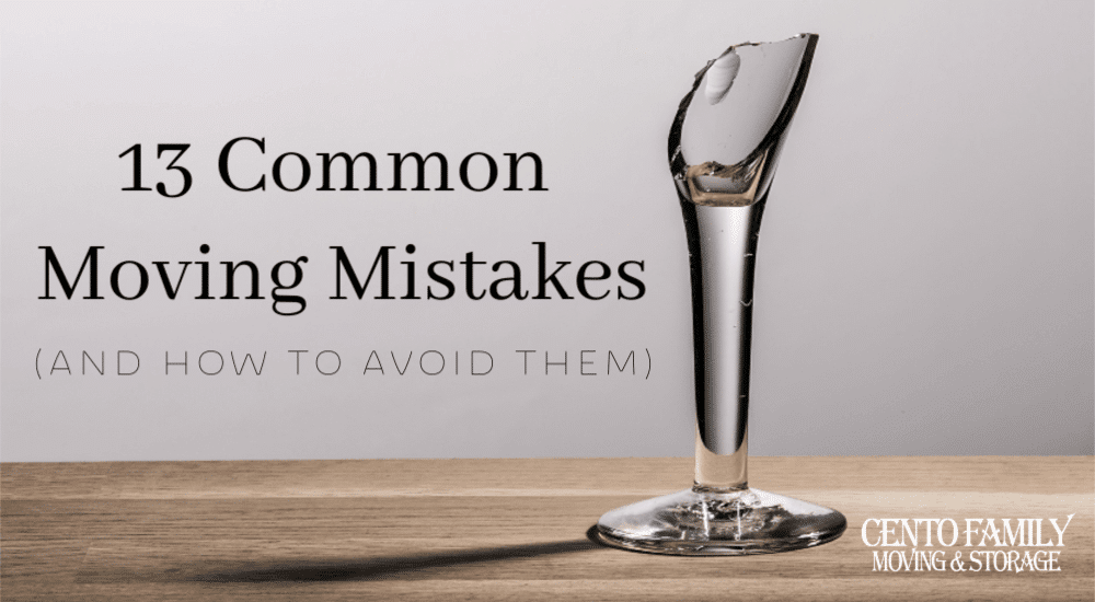 13 Common Moving Mistakes (and how to avoid them)