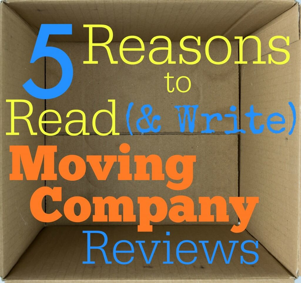 5 Reasons to Read Moving Company Reviews