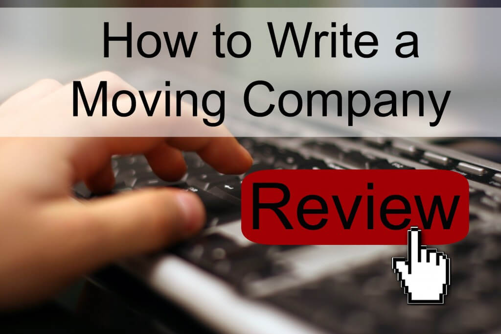 How to write a moving company review