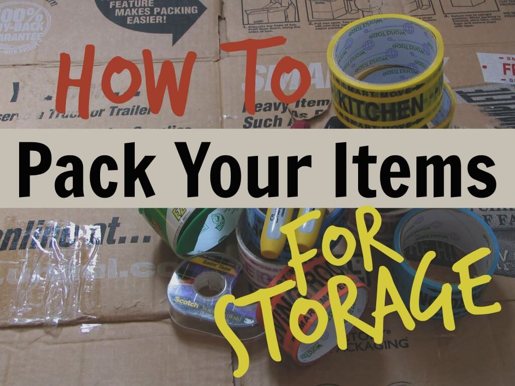 how to pack your items for storage