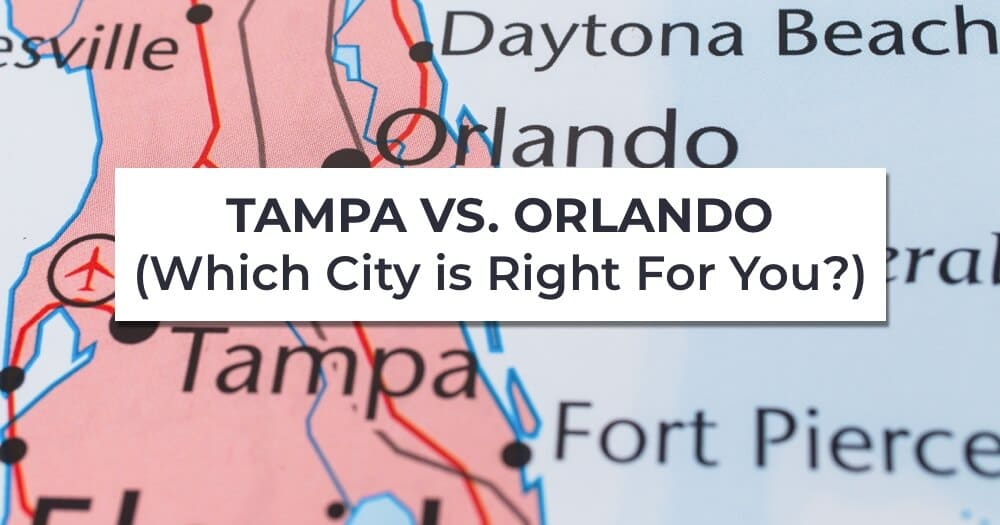 Tampa vs. Orlando: Which City is Right For You?